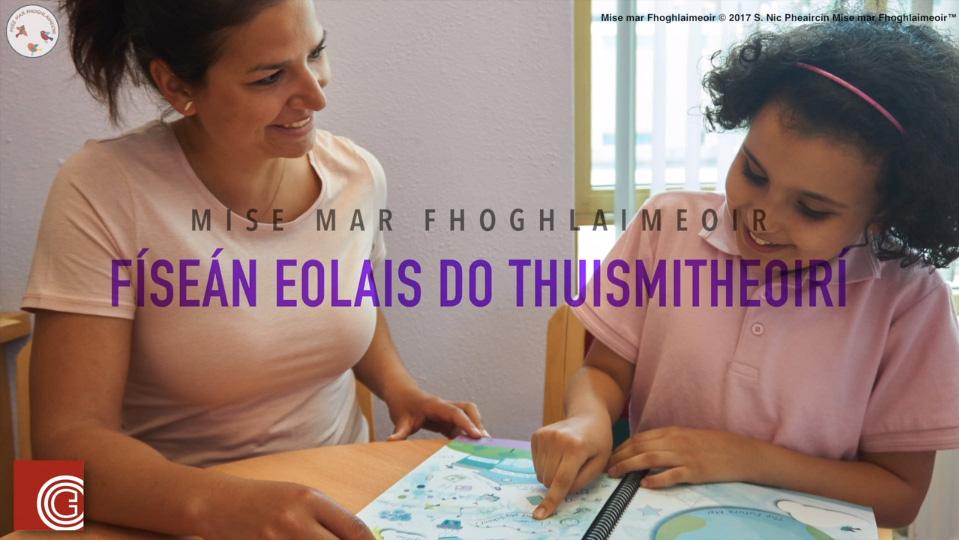 Físeán Eolais do Thuismitheoirí – Mise mar Fhoghlaimeoir