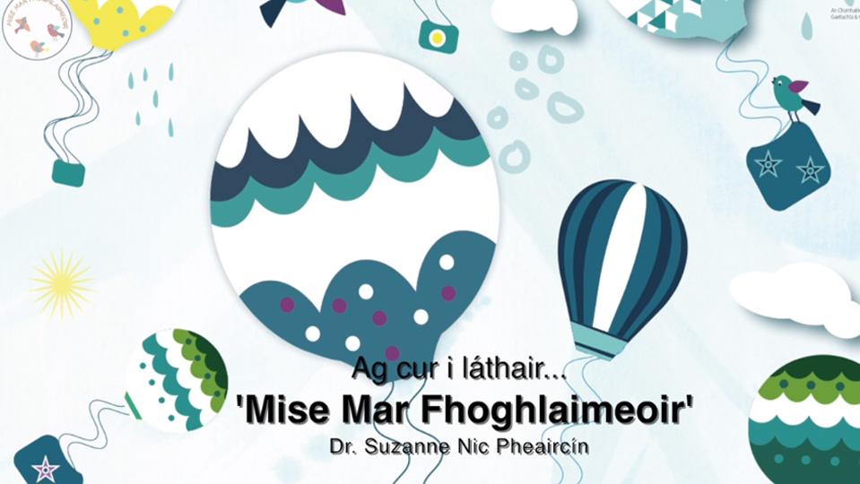 Ag cur i láthair… Mise Mar Fhoghlaimeoir
